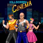 Killscreen Cinema