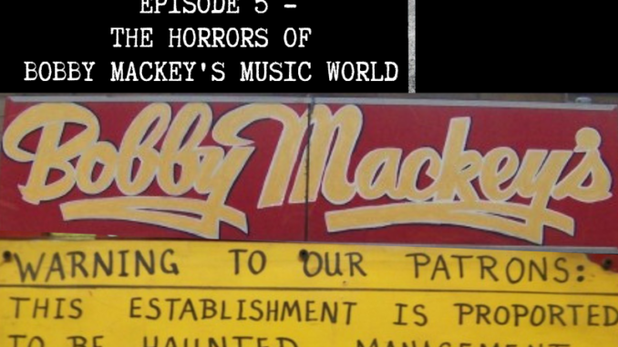 paranormal, bobby mackeys music world, pearl bryan, johanna, haunted, podcast